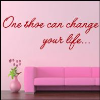 One Shoe Can Change Your Life Wall sticker / decals